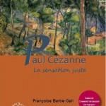 Françoise Barbe-Gall, Paul Cézanne, la sensation juste
