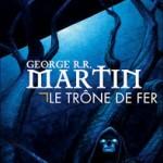 George R.R. Martin, Le Trône de Fer (Le Trône de Fer #1)