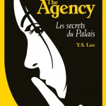 Y.S. Lee, Les Secrets du Palais (The Agency #3)