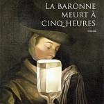 Frédéric Lenormand, La Baronne meurt à cinq heures