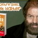 Rencontre avec Marek Halter (Khadija, Les femmes de l'islam #1, éd. Robert Laffont)