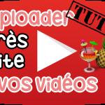 [Tuto] Comment uploader une vidéo très rapidement sur YouTube