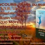 CLOS [CONCOURS 3 ANS DU BLOG] Gagnez un exemplaire de «Jamais deux sans toi» de Jojo Moyes (Milady Romance)