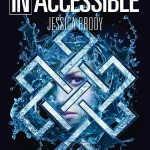 Jessica Brody, Inaccessible (Unremembered #1)