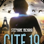 Cité 19 (tome 1) de Stéphane Michaka