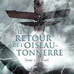 L'Eveil (Le Retour de l'Oiseau-Tonnerre) d'Anne Robillard