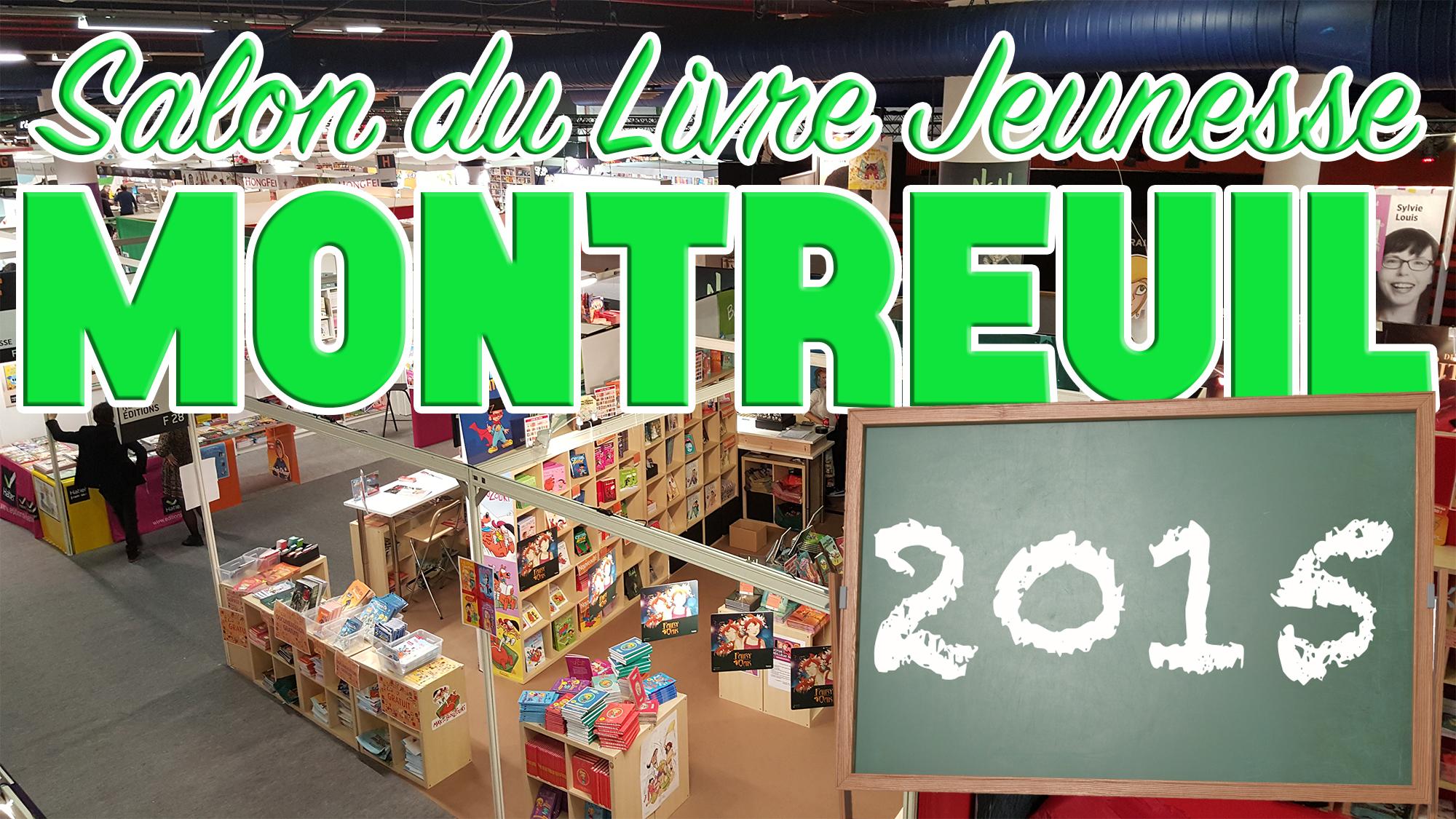 Vlog au salon du livre jeunesse de montreuil 2015 un for Salon jeunesse