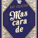 Mascarade (Carnaval #2), de Ray Celestin